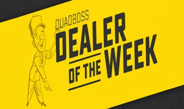 Are You the Next QuadBoss Dealer of the Week?