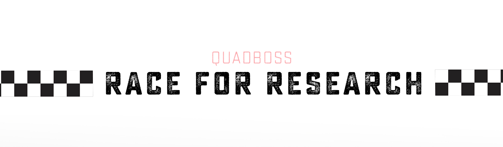 support the quadboss 3rd annual race for research